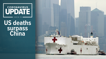 Coronavirus updates: US death toll eclipses China's official count