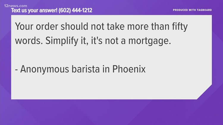 An 'anonymous barista in Phoenix' is absolutely fed up with poor treatment from customers