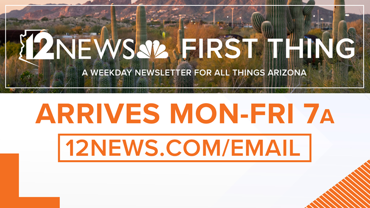 Get 12 News' 'First Thing' newsletter in your inbox every weekday morning
